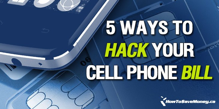 5 Ways to Hack Your Cell Phone Bill | How To Save Money