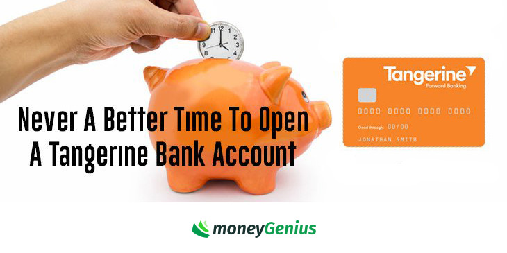 Never A Better Time To Open A Tangerine Bank Account   How
