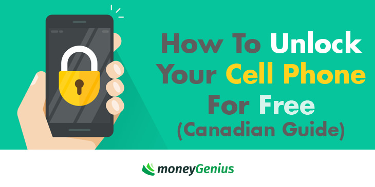 How To Unlock Your Cell Phone For Free (Canadian Guide) | How To