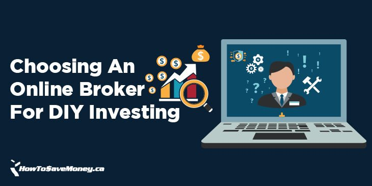 Choosing An Online Broker For DIY Investing | How To Save Money
