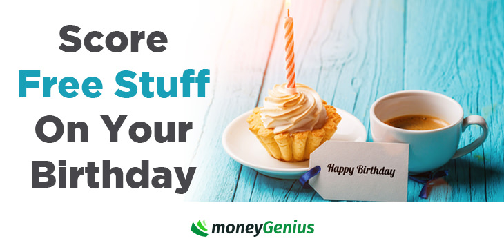 Score Free Stuff On Your Birthday How To Save Money