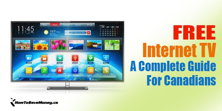Free Internet TV – A Complete Guide For Canadians | How To