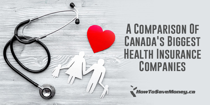A Comparison Of Canada S Biggest Health Insurance Companies How