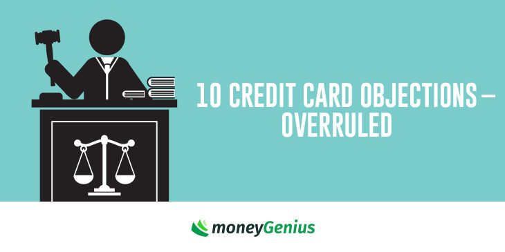 Advantages Of Credit Card >> 10 Credit Card Objections Overruled How To Save Money