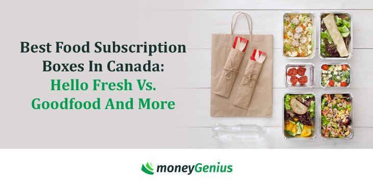 Best Food Subscription Boxes In Canada: Hello Fresh Vs