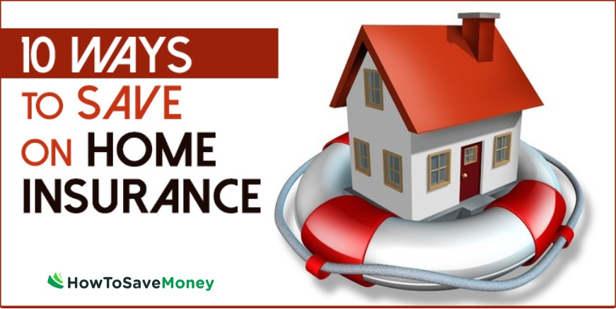 10 Ways To Save On Home Insurance How To Save Money