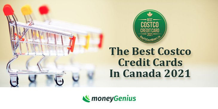 The Best Costco Credit Cards In Canada 10 How To Save Money