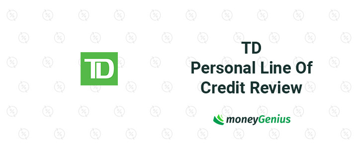 TD Bank Personal Line Of Credit Review: Higher Interest Rate But